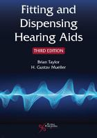 Fitting and Dispensing Hearing Aids  Third Edition PDF