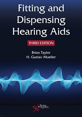 Fitting and Dispensing Hearing Aids  Third Edition