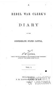 A Rebel War Clerk's Diary at the Confederate States Capital: Volumes 1-2
