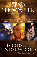 Lords Of The Underworld Bundle #3/The Darkest Secret/The Darkest Surrender/The Darkest Seduction