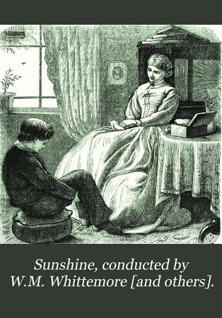 Sunshine  conducted by W M  Whittemore  and others   PDF