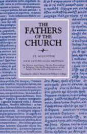 Four Anti-Pelagian Writings (The Fathers of the Church, Volume 86)
