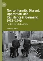 Nonconformity, Dissent, Opposition, and Resistance in Germany, 1933–1990