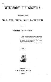 Wieczory pielgrzyma: rozmaitości moralne, literackie i polityczne, Tom 1