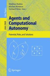 Agents and Computational Autonomy: Potential, Risks, and Solutions