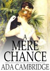 A Mere Chance: A Novel