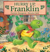 Hurry Up, Franklin: Read-Aloud Edition