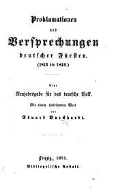 Proklamationen und Versprechungen deutscher Fürsten. 1813 bis 1849. Eine Neujahrsgabe für das deutsche Volk. Mit einem einleitenden Wort von E. Burckhardt