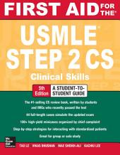 First Aid for the USMLE Step 2 CS, Fifth Edition: Edition 5