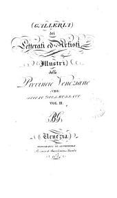 Galleria dei letterati ed artisti illustri delle provincie veneziane nel secolo decimottavo [by] B.G.