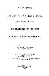 The Prevention of Congenital Malformations, Defects, and Diseases by the Medicinal and Nutritional Treatment of the Mother During Pregnancy