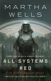 All Systems Red:The Murderbot Diaries