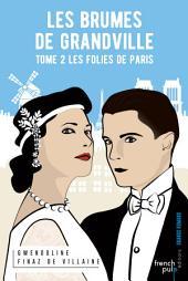 Les folies de Paris : Saga de romance fantastico-historique