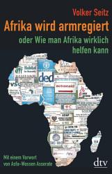 Afrika wird armregiert oder Wie man Afrika wirklich helfen kann PDF
