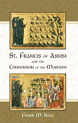 St  Francis of Assisi and the Conversion of the Muslims PDF