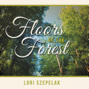 Floors of the Forest