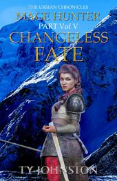 Mage Hunter: Episode 5: Changeless Fate