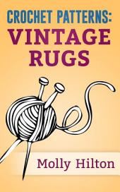 Crochet Patterns: Vintage Rugs