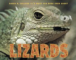 Sneed B  Collard III s Most Fun Book Ever About Lizards PDF
