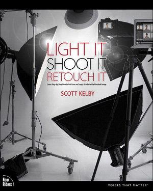 Light It  Shoot It  Retouch It