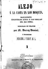 Alejo, ú, La casita en los bosques: manuscrito encontrado junto á las orillas del rio Isera