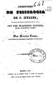Compendio de fisiologia de J. Muller: ilustrado con láminas intercaladas en el texto por don Francisco Alvarez ... y don Nicolás Casas