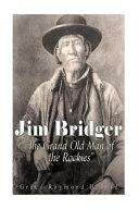 Jim Bridger  the Grand Old Man of the Rockies PDF