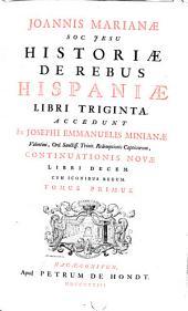 Historiae de rebus Hispaniae libri triginta: Volume 1