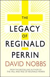 Legacy Of Reginald Perrin: (Reginald Perrin)