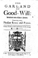 The Garland of Good-Will: Divided Into Three Parts. Containing Many Pleasant Songs and Poems ... T- D- [i.e. Thomas Deloney].