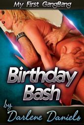 Birthday Bash: My First GangBang