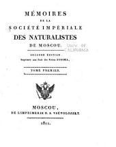 Mémoires de la société impériale des naturalistes de Moscou: Volume1