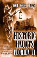 Historic Haunts Florida 2