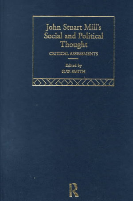 John Stuart Mill s Social and Political Thought PDF