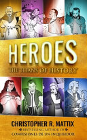 Heroes: The Titans of History