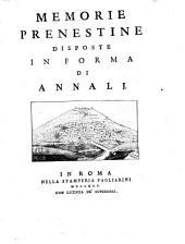 Memorie prenestine disposte in forma di annali [by P. Petrini].