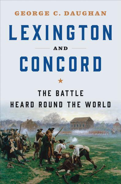 Download Lexington and Concord  The Battle Heard Round the World Book