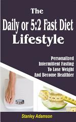 The Daily or 5 2 Fast Diet Lifestyle