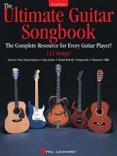 The Ultimate Guitar Songbook: The Complete Resource for Every Guitar Player!, Edition 2