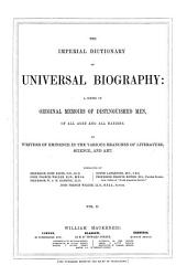 The Imperial Dictionary of Universal Biography: A Series of Original Memoirs of Distinguished Men, of All Ages and All Nations, Part 4