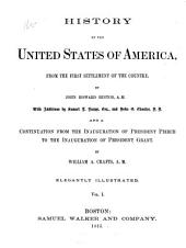 History of the United States of America, from the First Settlement of the Country: Volume 1