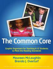 The Common Core: Graphic Organizers for Teaching K‒12 Students to Meet the Reading Standards