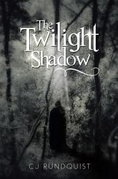 The Twilight Shadow