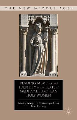 Reading Memory and Identity in the Texts of Medieval European Holy Women PDF