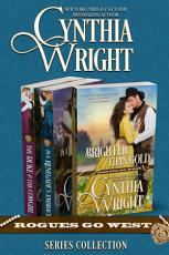 Rogues Go West Boxed Set: Brighter Than Gold, In A Renegade's Embrace, The Duke And The Cowgirl
