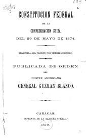 Constitucion federal de la confederacion suiza del 29 Mayo de 1874