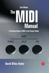 The MIDI Manual: A Practical Guide to MIDI in the Project Studio, Edition 3