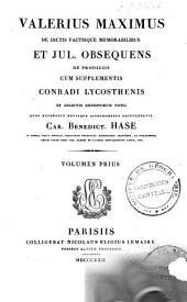 Valerius Maximus De dictis factisque memorabilibus: et Jul. Obsequens De Prodigiis, Volume 1