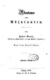 Abenteuer eines Adjutanten von James Grant: Aus dem Englischen, Band 2
