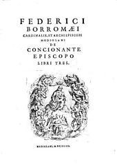 De concionante episcopo libri III. - Mediolani 1632